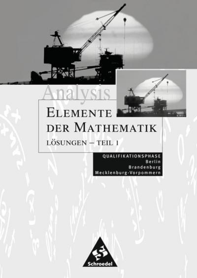 Elemente der Mathematik 1. Qualifaktionsphase Lösungen. Sekundarstufe 2. Berlin, Brandenburg und Mecklenburg-Vorpommern
