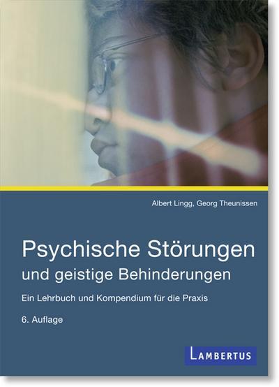 Psychische Störungen und geistige Behinderungen: Ein Lehrbuch und Kompendium für die Praxis