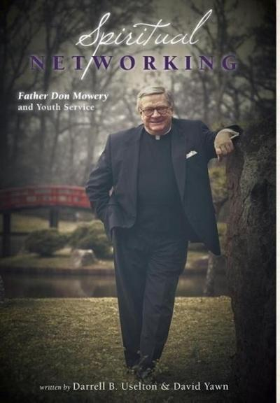 Spiritual Networking - Father Don Mowery and Youth Service