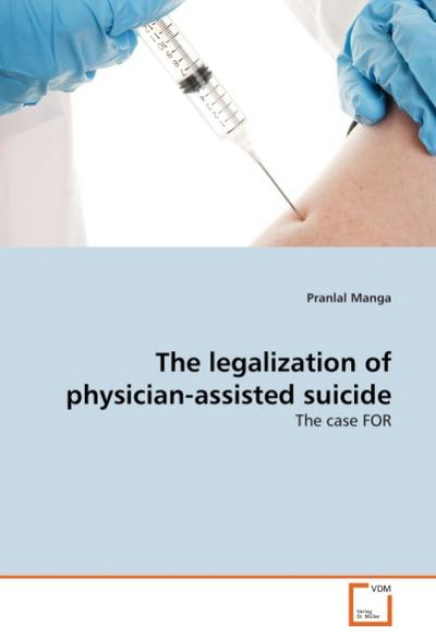The legalization of physician-assisted suicide