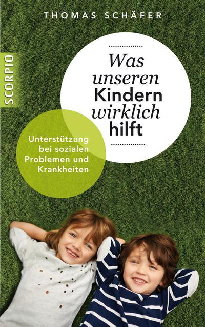 Was unseren Kindern wirklich hilft