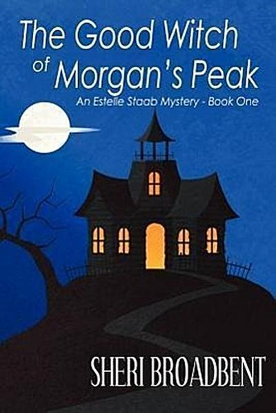 The Good Witch of Morgan's Peak