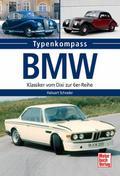 BMW; Klassiker vom Dixi zur 6er-Reihe; Typenk ...