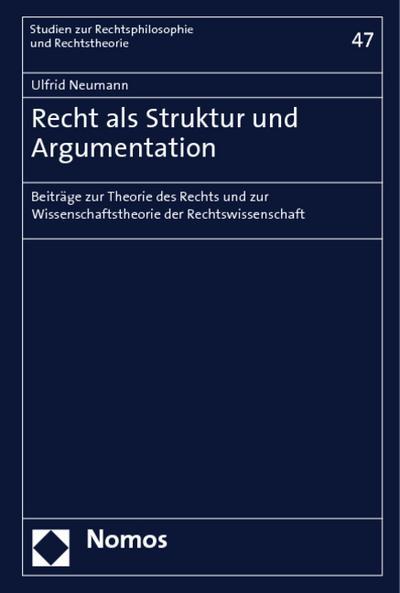 Recht als Struktur und Argumentation