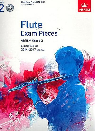 Flute Exam Pieces 2014-2017, Grade 2 Score, Part & CD