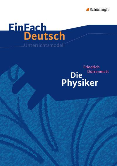 Die Physiker. Einfach Deutsch Unterrichtsmodelle