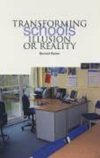 Transforming Schools--Illusion or Reality