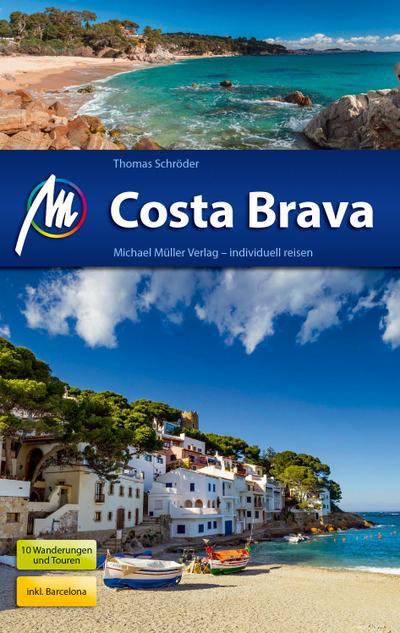 Costa Brava Reiseführer Michael Müller Verlag; Individuell reisen mit vielen praktischen Tipps.; Deutsch; 143 farb. Fotos
