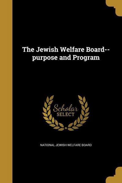 JEWISH WELFARE BOARD--PURPOSE