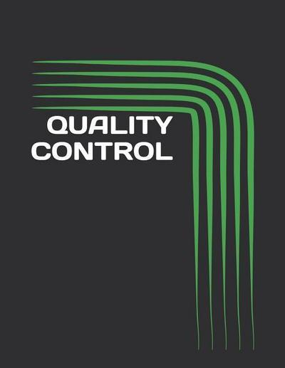 Quality Control: 120 Page, 8.5x11 Journal ... Notes Actions Ideas Checklists Log