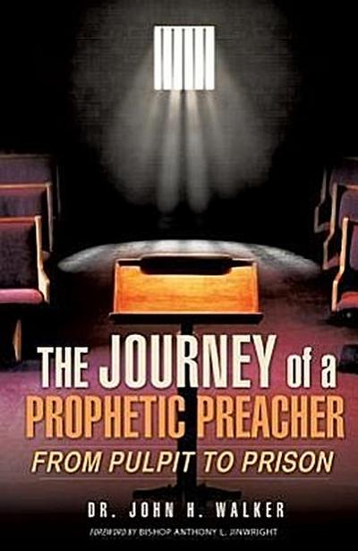 The Journey of a Prophetic Preacher