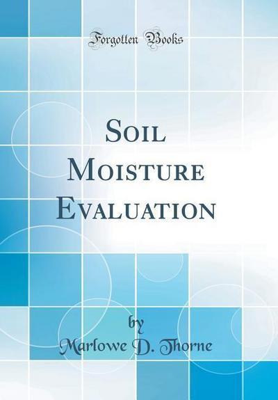 Soil Moisture Evaluation (Classic Reprint)