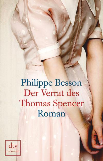 Der Verrat des Thomas Spencer: Roman