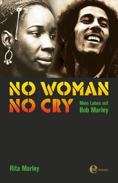 No Woman No Cry: Mein Leben mit Bob Marley