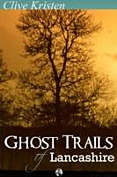 Ghost Trails of Lancashire