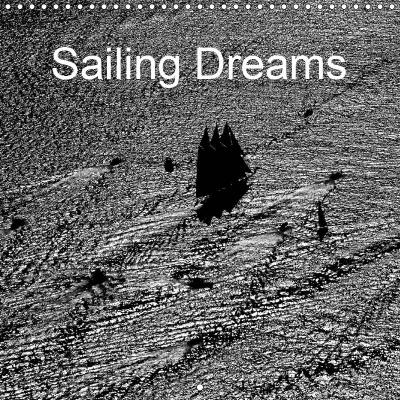 Sailing Dreams (Wall Calendar 2019 300 × 300 mm Square)