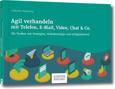 Agil verhandeln mit Telefon, E-Mail, Video, Chat & Co.