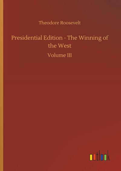 Presidential Edition - The Winning of the West