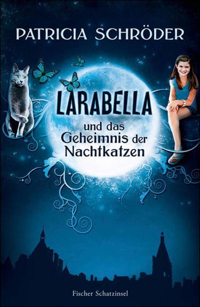 Larabella und das Geheimnis der Nachtkatzen