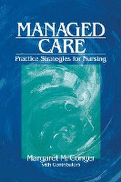 Managed Care: Practice Strategies for Nursing