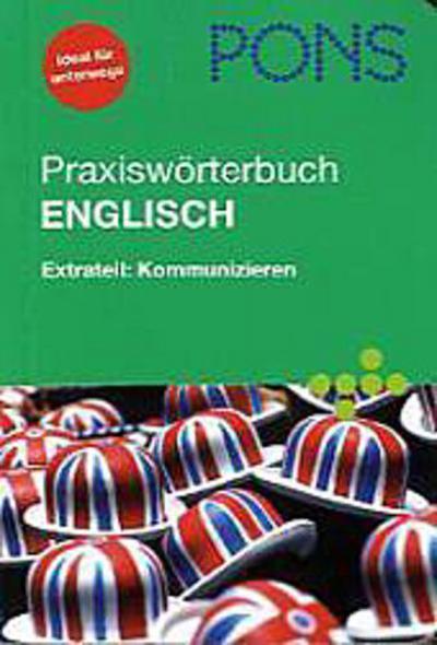 PONS Praxiswörterbuch Englisch Idealer Begleiter für unterwegs