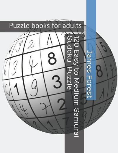 120 Easy to Medium Samurai Sudoku Puzzles: Puzzle Books for Adults