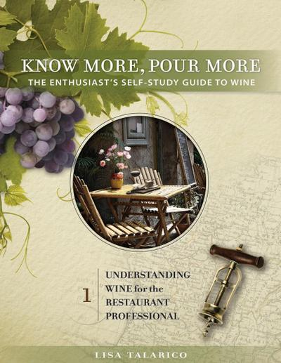 Know More, Pour More - The Enthusiast's Self-Study Guide to Wine