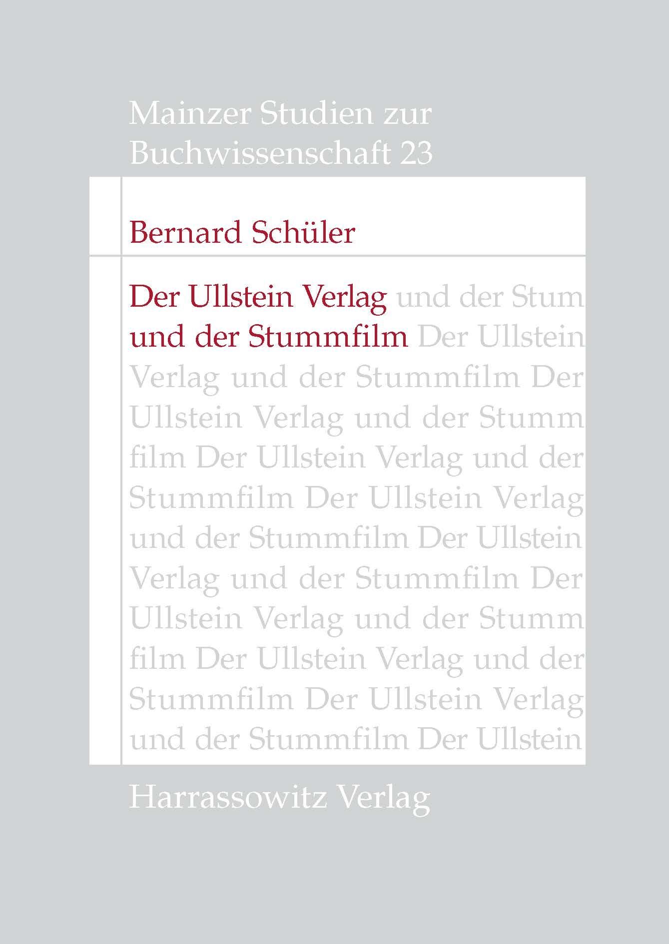 Der Ullstein Verlag und der Stummfilm Bernard Schüler