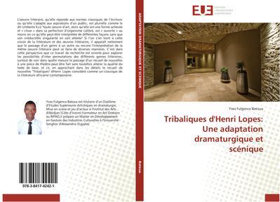 Tribaliques d'Henri Lopes: Une adaptation dramaturgique et scénique