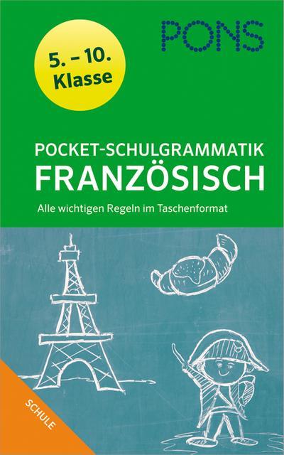 PONS Pocket-Schulgrammatik Französisch: 5. - 10. Klasse Alle wichtigen Regeln im Taschenformat  für Gymnasium und Realsc