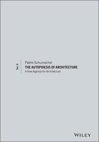 The Autopoiesis of Architecture. Vol.2