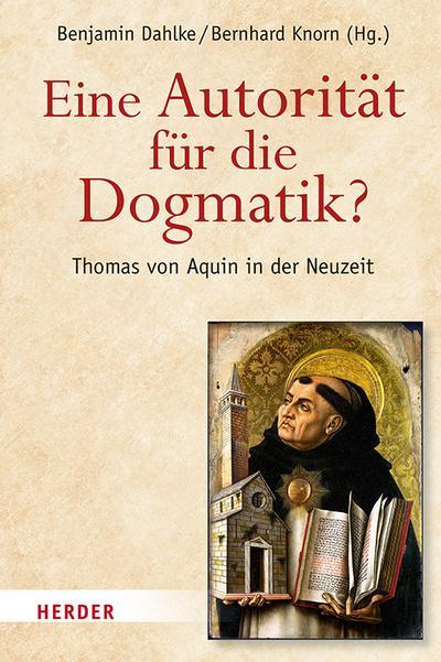 Eine Autorität für die Dogmatik? Thomas von Aquin in der Neuzeit