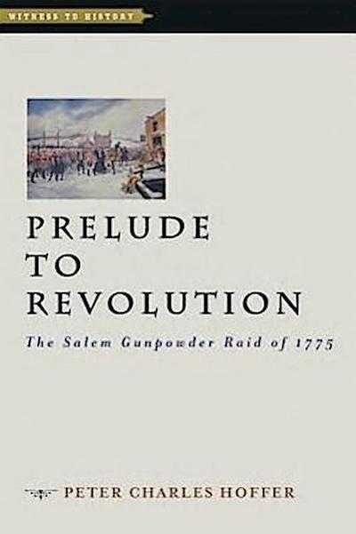 Hoffer, P: Prelude to Revolution