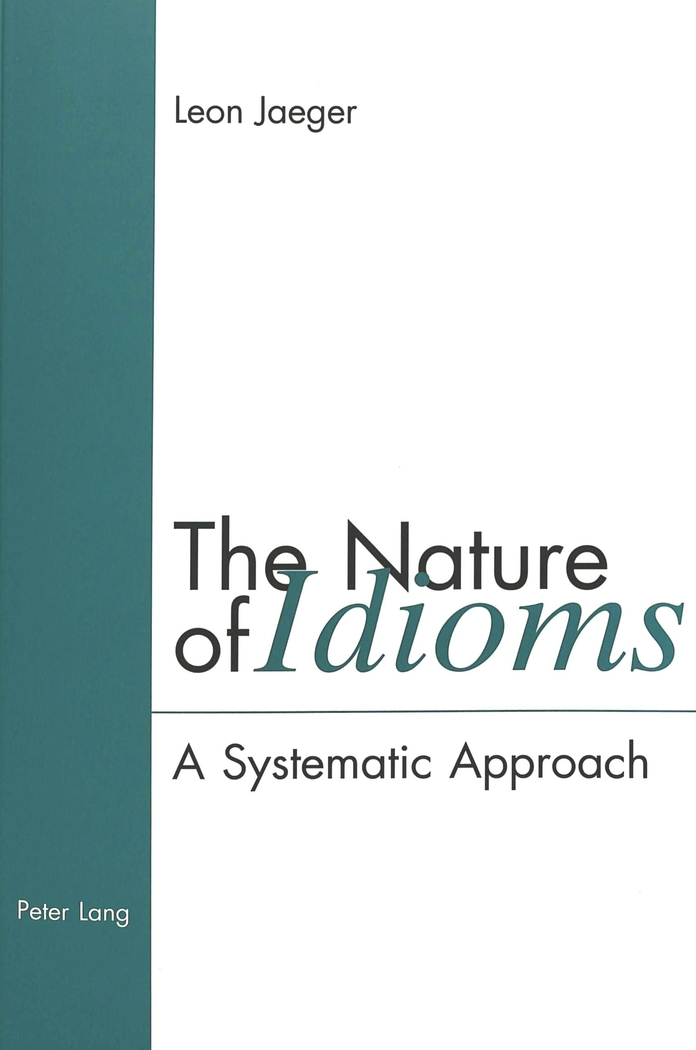 The Nature of Idioms Leon Jaeger