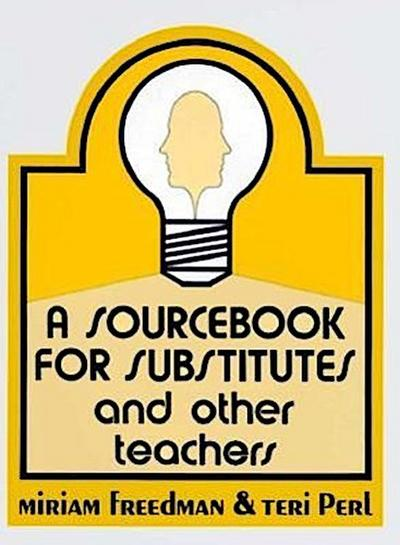 34103 a Source Book for Substitutes and Other Teachers Manuals