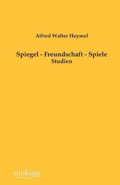 Spiegel - Freundschaft - Spiele: Studien