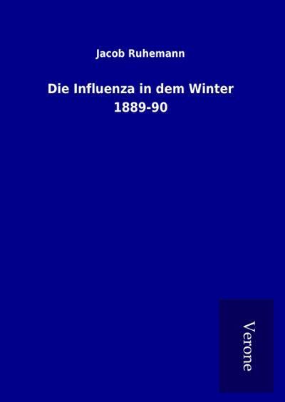 Die Influenza in dem Winter 1889-90