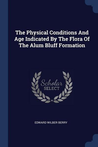 The Physical Conditions and Age Indicated by the Flora of the Alum Bluff Formation