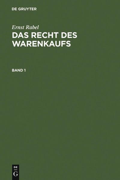 Ernst Rabel: Das Recht des Warenkaufs. Band 1