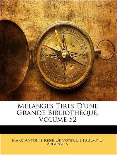 Mélanges Tirés D'une Grande Bibliothèque, Volume 52