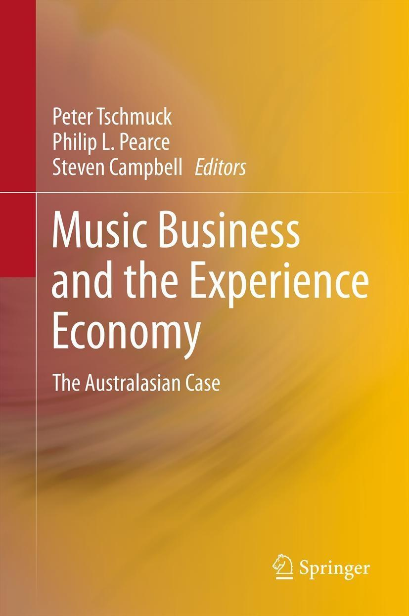 Music Business and the Experience Economy Peter Tschmuck