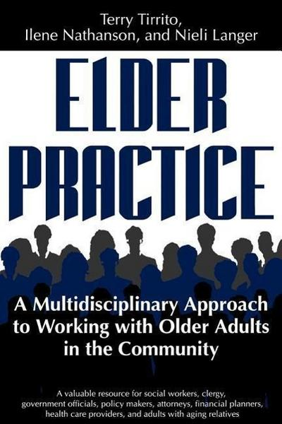 Elder Practice: A Multidisiciplinary [sic] Approach to Working with Older Adults in the Community