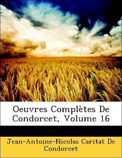 Oeuvres Complètes De Condorcet, Volume 16