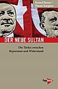 Der neue Sultan: Die Türkei zwischen Repression und Widerstand (Neue Kleine Bibliothek)