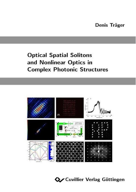 Optical Spatial Solitons and Nonlinear Optics in Complex Photonic Structure ...