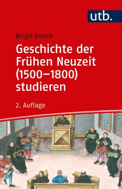 Geschichte der Frühen Neuzeit (1500-1800) studieren