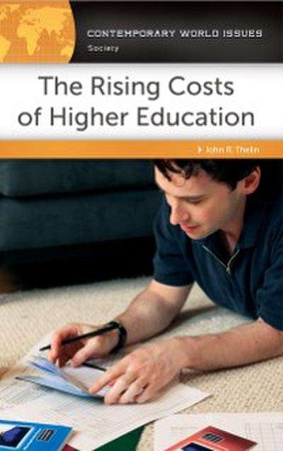 Rising Costs of Higher Education: A Reference Handbook
