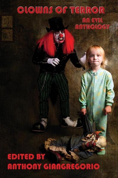 Clowns of Terror: An Evil Anthology