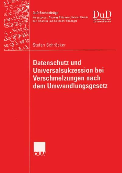 Datenschutz und Universalsukzession bei Verschmelzungen nach dem Umwandlungsgesetz