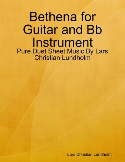 Bethena for Guitar and Bb Instrument - Pure Duet Sheet Music By Lars Christian Lundholm